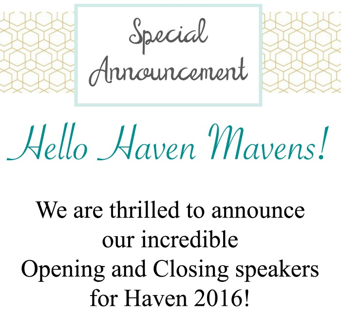 BIG NEWS:  Haven 2016 Keynote Speakers!!